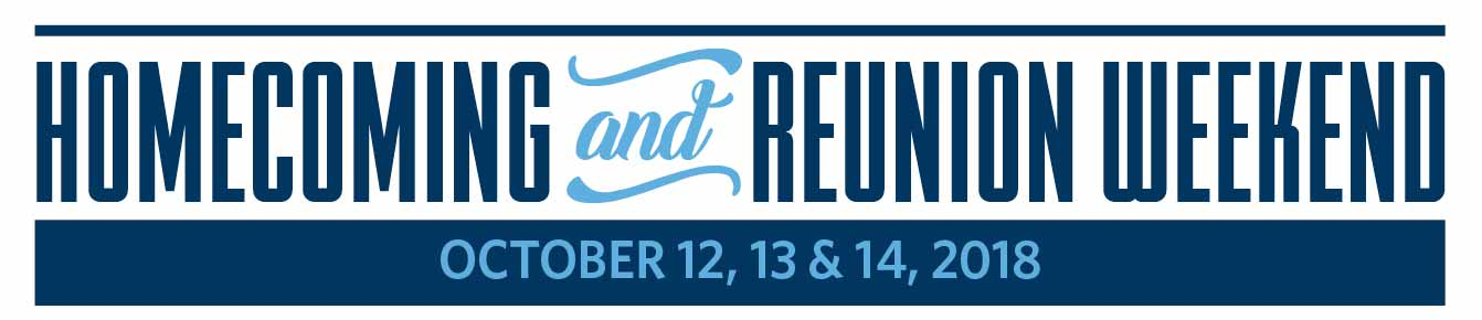 Homecoming and Reunion Weekend: October 12, 13 & 14, 2018