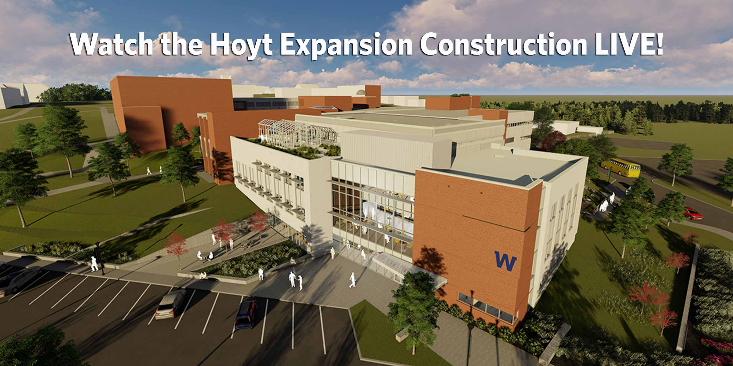 Watch the Hoyt Epansion Construction Live!